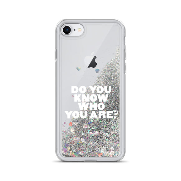 Do You Know Who You Are White Liquid Glitter iPhone Case