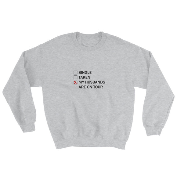 My Husbands Are On Tour Sweatshirt