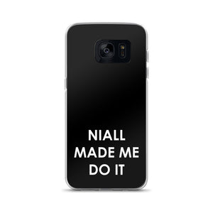 Niall Made Me Do It Samsung Case