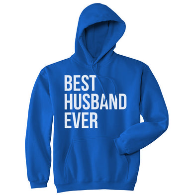 Best Husband Ever Funny Hoodies for Dad Fathers Day Sarcastic Valentines Hoodie