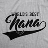Womens Worlds Best Nana Funny Grandmother Family T shirt