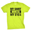 My Shirt Hurts My Eyes Men's Tshirt