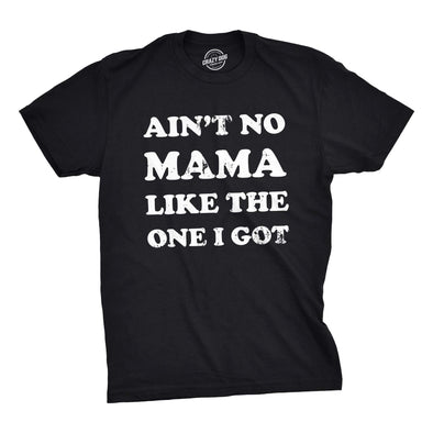 Youth Aint No Mama Like The One I Got T shirt Kids Funny Sarcastic Mom Tee