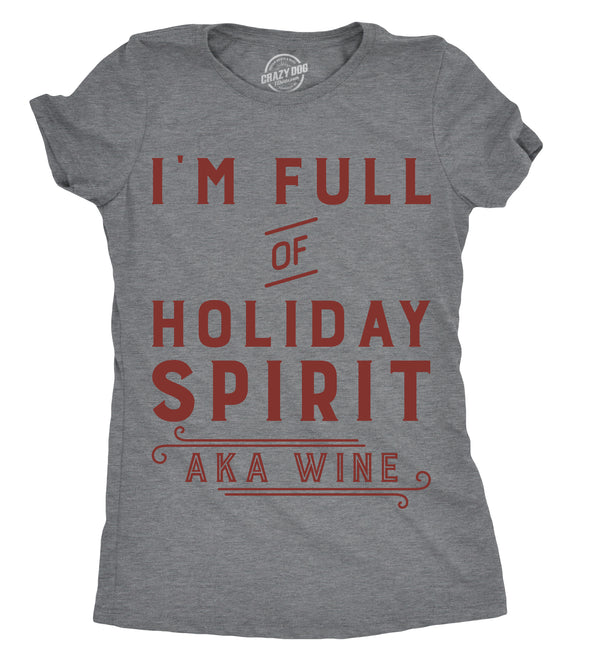 Womens Im Funny Of Holiday Spirit AKA Wine Tshirt Funny Christmas Drinking Tee For Ladies