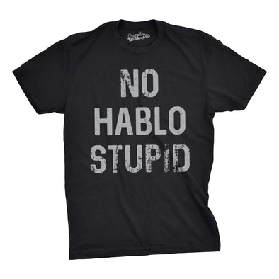 No Hablo Stupid Men's Tshirt