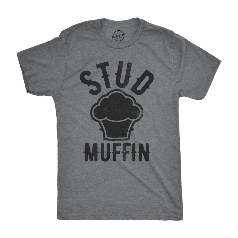 Stud Muffin Funny T-Shirt Funny Good Looking Tee For Handsome Hunks