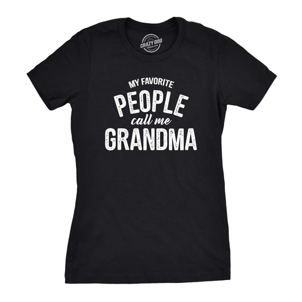 Womens My Favorite People Call Me Grandma T shirt Funny Mothers Day Tee Ladies