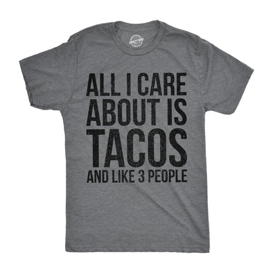 All I Care About Is Tacos and Like 3 People Men's Tshirt