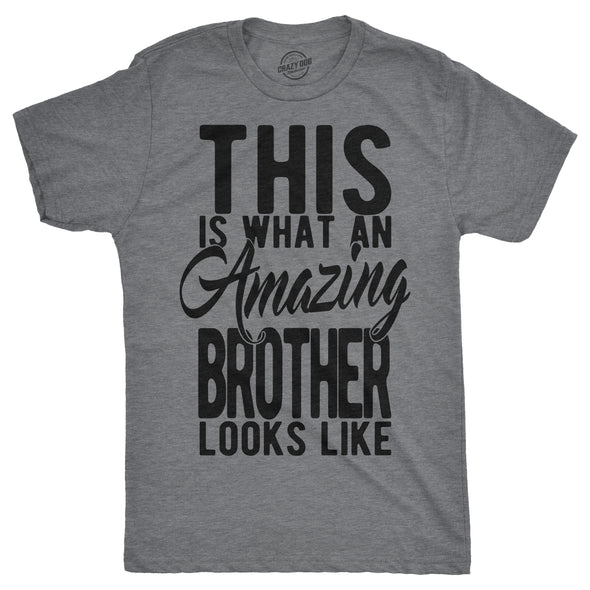 This Is What An Amazing Brother Looks Like Men's Tshirt