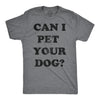 Can I Pet Your Dog? Men's Tshirt