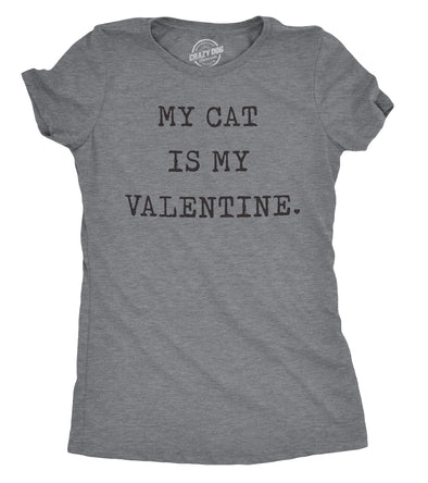 Womens My Cat Is My Valentine Tshirt Cute Adorable Kitty Pet Lover Tee for Ladies