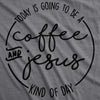 Womens Coffee And Jesus T Shirt Cute Religious Easter Christian Faith Morning