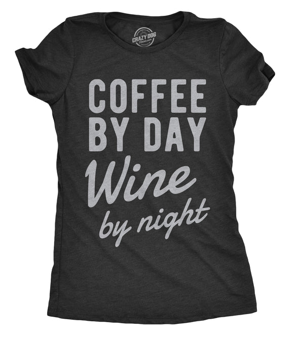 Womens Coffee By Day Wine By Night Tshirt Funny Drinking Tee For Ladies