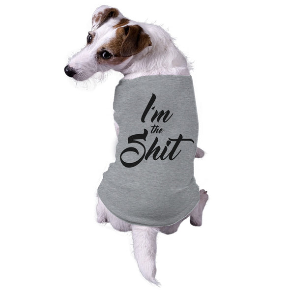 I'm The Shit Dog Shirt