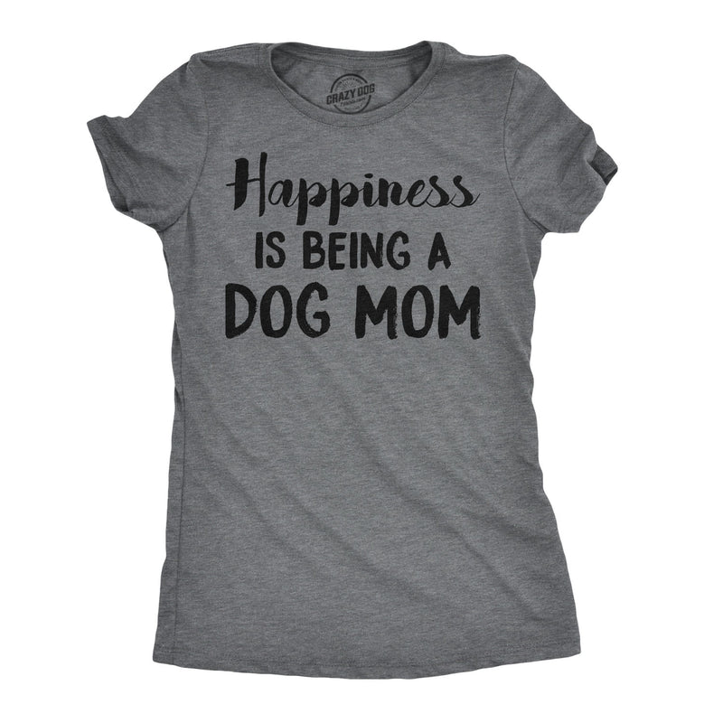 Womens Happiness Is Being A Dog Mom Tshirt Cute Funny Animal Lover Puppy Tee For Ladies