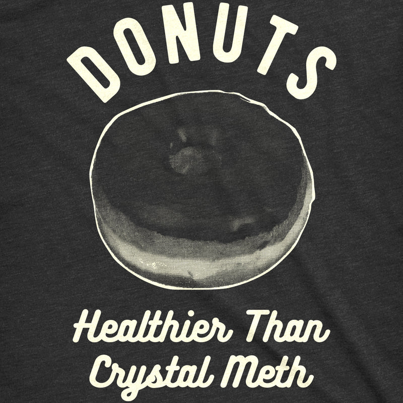 Womens Donuts Healthier Than Crystal Meth Tshirt Funny Snacks Junk Food Tee For Ladies