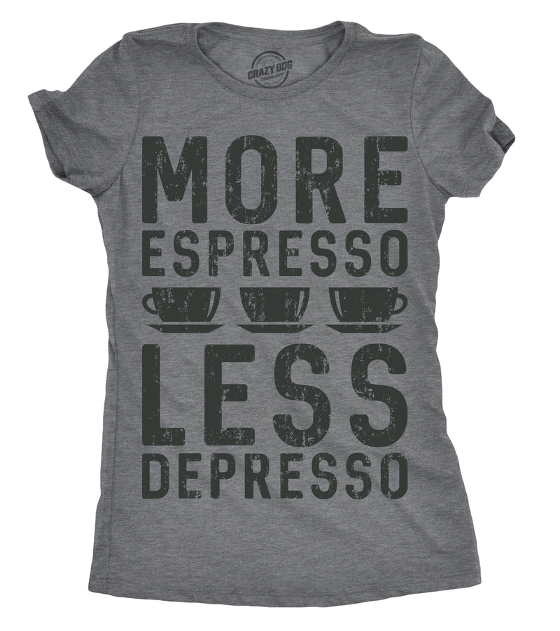 Womens More Espresso Less Depresso Tshirt Funny Coffee Morning Tee For Ladies
