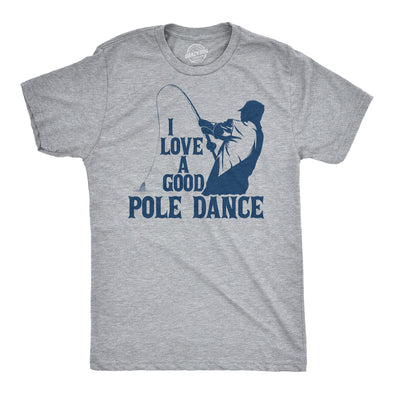 I Love A Good Pole Dance Men's Tshirt