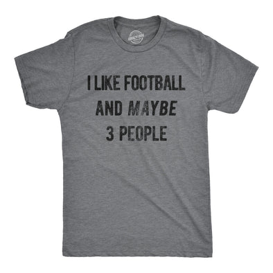 I Like Football And Maybe 3 People Men's Tshirt