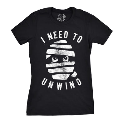 Womens I Need To Unwind Tshirt Funny Mummy Halloween Tee For Ladies