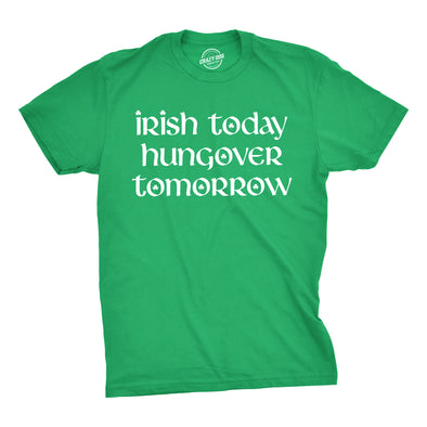 Mens Irish Today Hungover Tomorrow Tshirt Funny St Patricks Day Drinking Tee For Guys