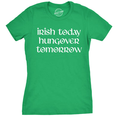 Womens Irish Today Hungover Tomorrow Tshirt Funny St Patricks Day Drinking Tee For Ladies