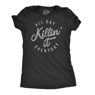 Womens All Day Killin It Everyday Tshirt Funny Awesome Tee For Ladies