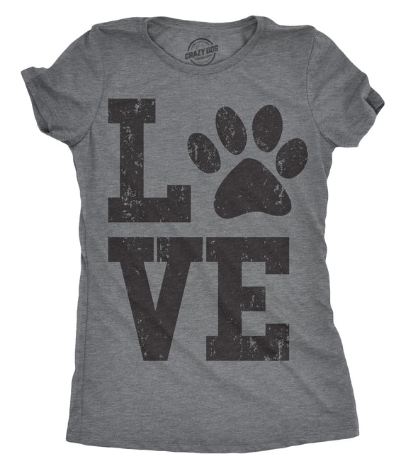 Womens Love Paw T shirt Cute Gift for Dog Mom Pet Lover Cool Funny Graphic Tee