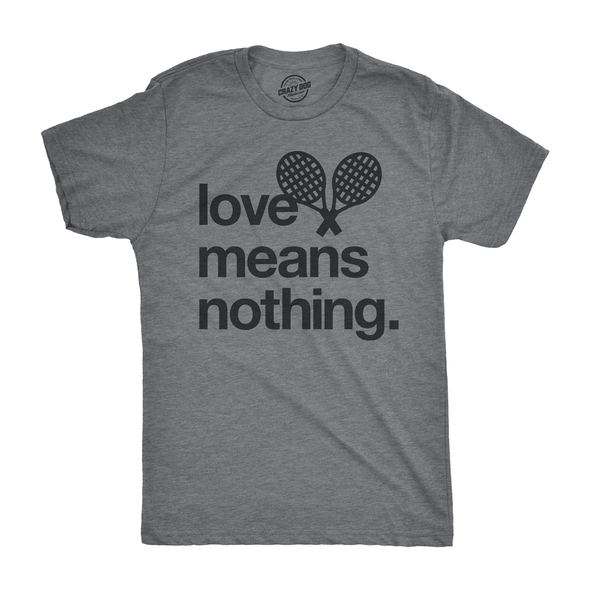 Mens Love Means Nothing Tshirt Funny Tennis Sports Tee For Guys
