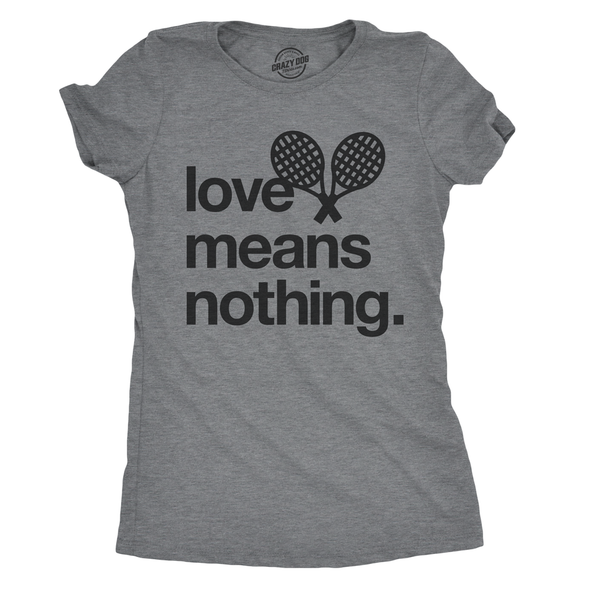 Womens Love Means Nothing Tshirt Funny Tennis Sports Tee For Ladies