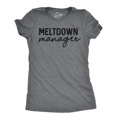 Womens Meltdown Manager T shirt Bossy Husband Wife Tee with Funny Sayings