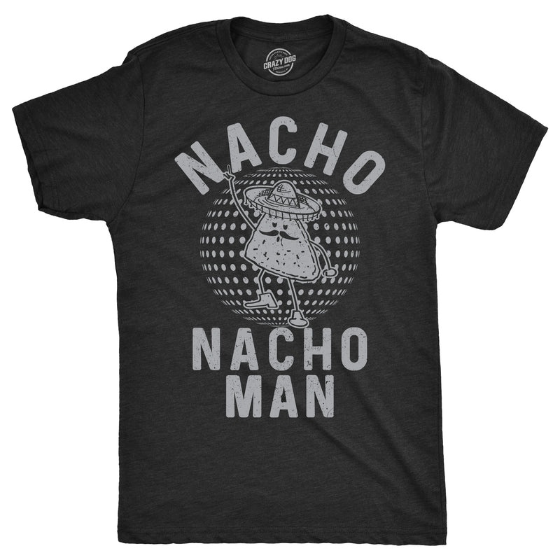 Mens Nacho Nacho Man Tshirt Funny Cinco De Mayo Tee For Guys