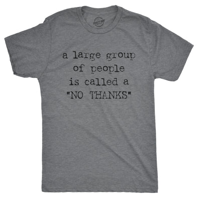 "A Large Group Of People Is Called A ""No Thanks"" Men's Tshirt"