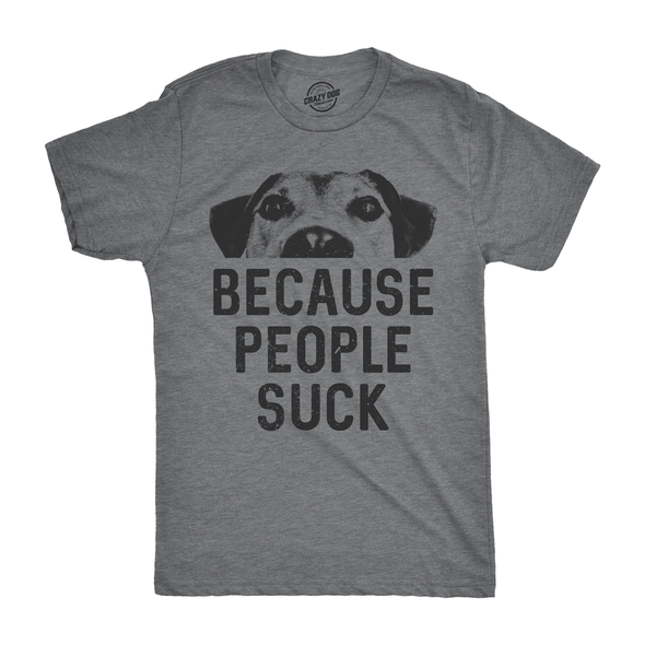 Dogs Because People Suck Men's Tshirt