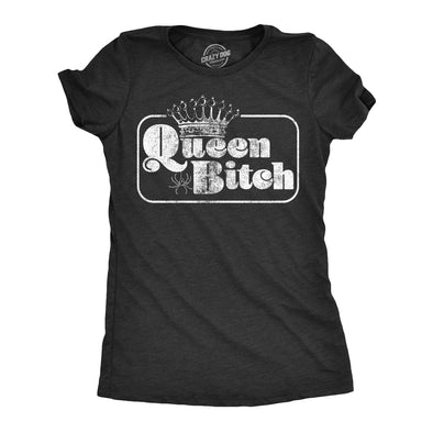 Womens Queen Bitch Tshirt Funny Sarcastic Tee For Ladies