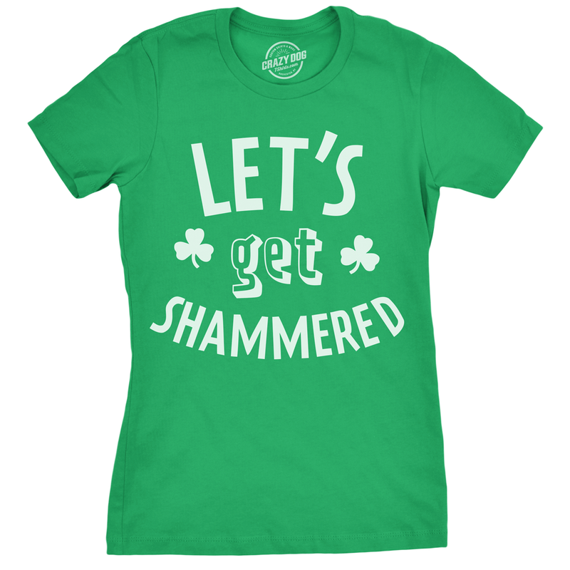 Womens Let's Get Shammered Tshirt Funny St Patricks Day Green Drinking Tee For Ladies