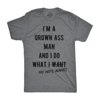 Mens Im A Grown Man I Do What My Wife Wants T shirt Funny Marriage Sarcastic Tee