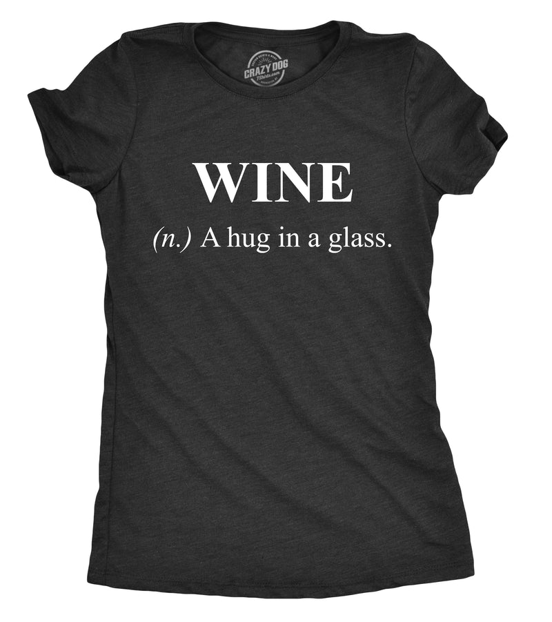 Womens Wine A Hug In A Glass Tshirt Funny Drinking Tee For Ladies
