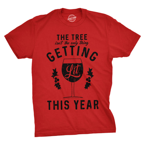 The Tree Isn't The Only Thing Getting Lit This Year Men's Tshirt