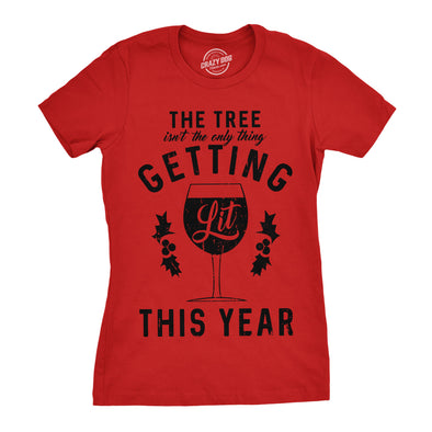 Womens The Tree Isnt The Only Thing Getting Lit Tshirt Christmas Wine Tee
