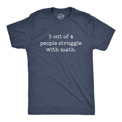5 Out Of 4 People Struggle With Math Men's Tshirt