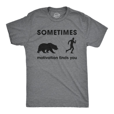 Sometimes Motivation Finds You Men's Tshirt