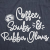 Womens Coffee Scrubs Rubber Gloves Tshirt Funny Nurse Life Tee
