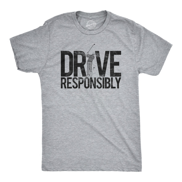 Drive Responsibly Men's Tshirt