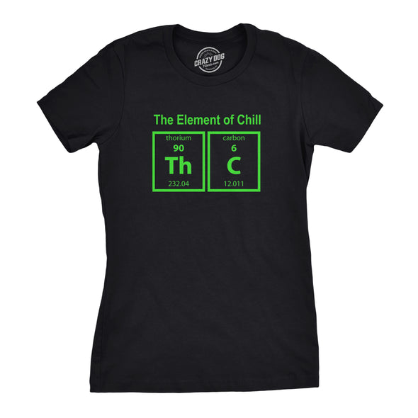 Womens The Element Of Chill Tshirt Funny Science THC 420 Marijuana Tee