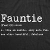 Womens Fauntie Like Auntie Only More Fun T shirt Funny Family Cool Aunt Tee Gift