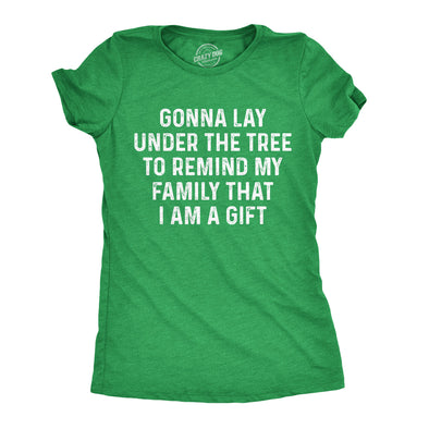 Womens Lay Under The Tree To Remind My Family Im a Gift T shirt Funny Christmas