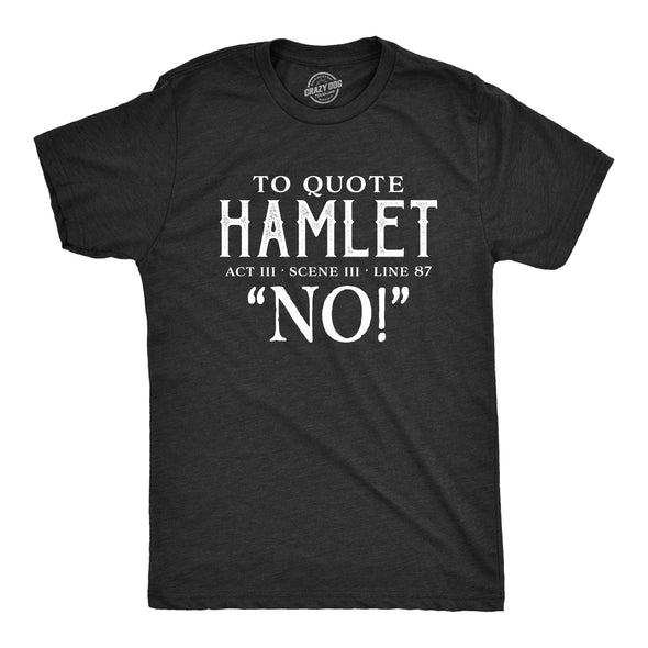 To Quote Hamlet Men's Tshirt