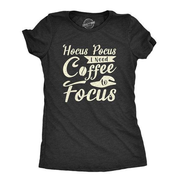 Hocus Pocus I Need Coffee To Focus Women's Tshirt