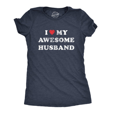 Womens I Love My Awesome Husband Tshirt Cute Relationship Married Tee